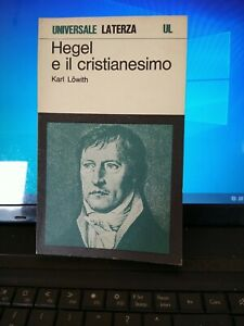 HEGEL E IL CRISTIANESIMO KARL LOWITH LATERZA