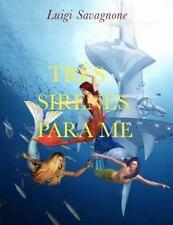 Três Sirenes para Me by Luigi Savagnone (2015, Paperback)