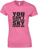 Can't Take The Sky From Me Firefly inspired Ladies Printed T-Shirt Women Tee