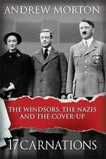 17 Carnations: The Windsors, The Nazis and The Cover-Up, Morton, Andrew, Excelle