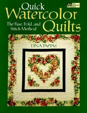 Quick Watercolor Quilts: The Fuse, Fold, and Stitc