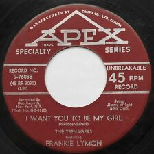 *THE TEENAGERS w/ FRANKIE LYMAN I Want You To Be My Girl CANADA 1956 APEX 45