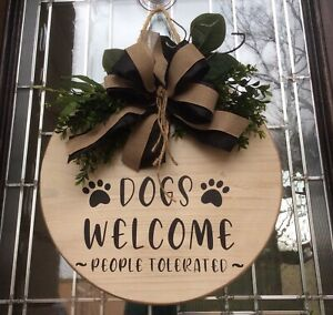 """Dogs Welcome People Tolerated Round Front Door Wooden Wreath Farmhouse Wall 18"""""""