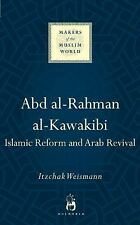 Abd al-Rahman al-Kawakibi: Islamic Reform and Arab Revival (Makers ...