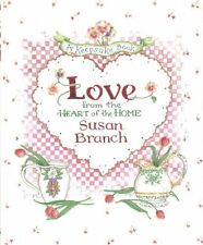 Love from the Heart of the Home: A Keepsake Book by Susan Branch