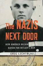 The Nazis Next Door: How America Became a Safe Haven for Hitler's Men-ExLibrary