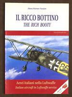 Aeronautica - Neulen - Il ricco bottino - Aerei italiani nella Luftwaffe - 2000