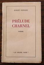 Erotica : Prélude Charnel - Robert Sermaise - Vers 1950