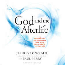 God and the Afterlife by Jeffrey Long; Paul Perry 2016 Unabridged CD 97815046115