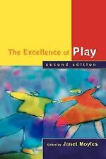 Excellence of Play by Janet R. Moyles (Paperback, 2005)