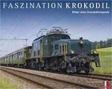 Fachbuch Faszination Krokodil, Bilder einer Eisenbahnlegende, TOP Buch, NEU