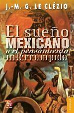 El sueno mexicano o el pensamiento interrumpido (Coleccion Popular)-ExLibrary