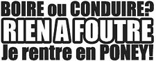 """Stickers Carrosserie  """" Boire ou Conduire Poney """" Colorie Noir"""