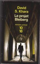 David S.Khara - Le projet Bleiberg - 10/18  Policier - 9/04