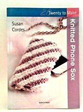 20 Ways To Make Knitted Phone Sox Susan Cordes Knit Cell Covers Book Patterns