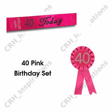 Hot Pink '40 Today' Satin sash + Pink 40th Birthday Rosette NEW