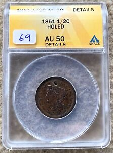 1851 BRAIDED HAIR HALF CENT GRADED ANACS AU 50 DETAILS HOLED GREAT FOR TYPE SET