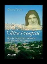 OLTRE I CONFINI Madre Francesca Rubatto M. Vanin Carmagnola Torino Ancora 2005