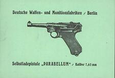 """Reprint - Heft - Selbstlade-Pistole """" Parabellum """" Kal. 7,65 mm"""