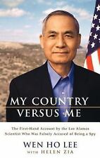 My Country Versus Me: The First-Hand Account by the Los Alamos Scientist Who Was