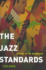 The Jazz Standards A Guide to the Repertoire by Ted Gioia 9780199937394