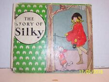STORY of SILKY & THE KITTY WITH THE BLACK NOSE by Jasmine van Dresser - H/c 1938