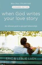 When God Writes Your Love Story (Expanded Edition): The Ultimate Guide to Guy...