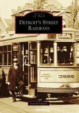 Detroit's Street Railways [Images of Rail] [MI] [Arcadia Publishing]
