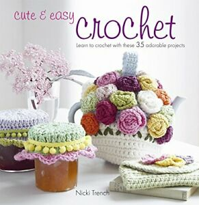 Cute and Easy Crochet by Nicki Trench Paperback Book The Cheap Fast Free Post