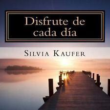 Disfrute de Cada Día by Silvia Kaufer (2015, Paperback)