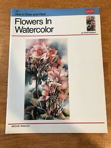 Flowers In Watercolor by Shirle Bedient  A Walter Foster How To Book #237