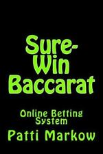 Sure-Win Baccarat : Online Betting System by Patti Markow (2013, Paperback)