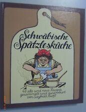 Schwäbische Spätzlesküche ~48 Alte und Neue Rezepte von Siegfried Ruoß