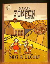 MAMAN FONFON RACONTE. MIKI À L'ÉCOLE. PAR CLAUDINE VALLERAND.