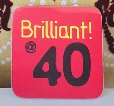 Brilliant at 40 Coaster - Brand New - Great Gift Idea