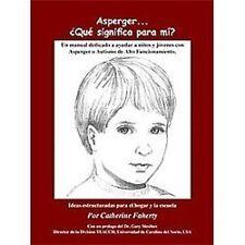 Asperger . . . Que Significa Para Mi?: Un Manual Dedicado A Ayudar A Ninos y Jov