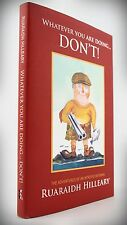 WHATEVER YOU ARE DOING DON'T!*HILLEARY*ISLE OF SKYE*SAS*SCOTS GUARDS*SIGNED 1st*