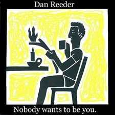 Dan Reeder - Nobody Wants To Be You [New CD]