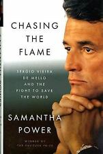 Chasing the Flame : Sergio Vieira de Mello and the Fight to Save the World by...