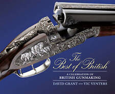 The Best of British: A Celebration of British Gunmaking (Hardback)