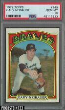 1972 Topps #149 Gary Neibauer Atlanta Braves PSA 10 GEM MINT