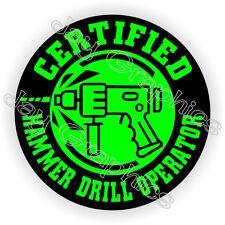 Hammer Drill Operator Funny Hard Hat Sticker ~ Helmet Decal Safety Laborer Label
