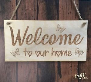Welcome to our home Quote Wooden Plaque Sign Laser Engraved pq95