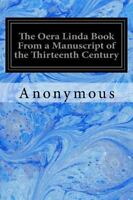 Oera Linda Book from a Manuscript of the Thirteenth Century, Paperback by San...