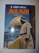 Civiltà Mondo - Roberto Bosi: Il Libro degli Arabi 1991 Fabbri Islam Maometto
