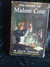 THE STORY OF MADAME CURIE by ALICE THORNE 1959 HB/DJ Woman SCIENCE Radium X-RAYS