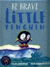 Be Brave Little Penguin by Giles Andreae (author), Guy Parker-Rees (illustrator)
