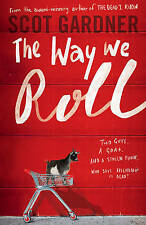 The Way We Roll by Scot Gardner (Paperback, 2016)