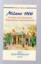 milano 1906 -  il traforo del sempione,l esposizione internazionale -