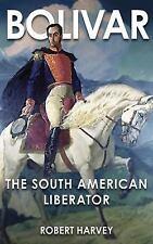 Bolivar: The Liberator of Latin America (Hardback or Cased Book)